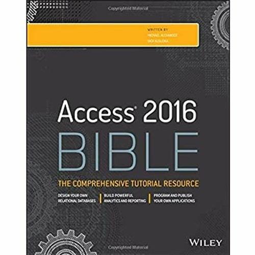 [FREE] [DOWNLOAD] [READ] Access 2016 Bible Ebook READ ONLINE