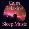 Calm Relaxing Sleep Music – Soft Music for sleep, Stress Relief, Deep Sleep, Sensual Sounds, New Age, Relaxation, Meditation, Lullabies