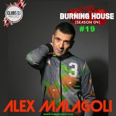 ALEX MALAGOLI -BURNING HOUSE- RADIO SHOW N° 19 - CLUBS DJ RADIO [Season 04] 2021