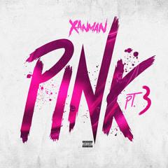 PINK, Pt. 3