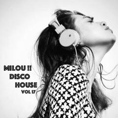 Disco House. Compilation / Milou !! Vol 17