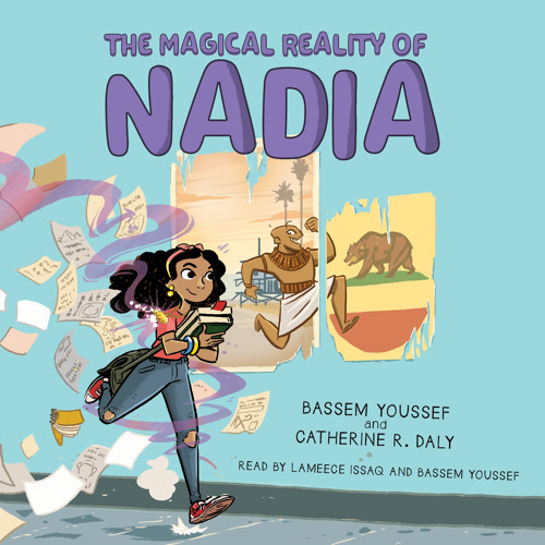 The Magical Reality of Nadia by Bassem Youssef and Catherine R. Daly - Audiobook