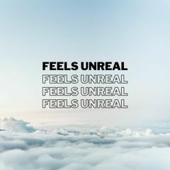 Feels Unreal