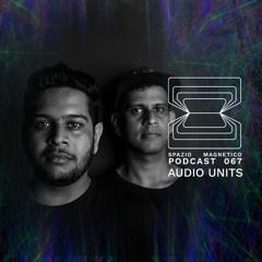 Audio Units -Spazio Magentico Podcast [067]