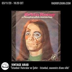 Vintage Arab x Radio Flouka | Istanbul, souvenirs d'une ville