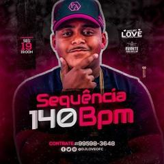 SEQUENCIA 140 BPM DJ LOVE 22