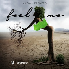 Massy X Efemero - Feel Me (Official Single)