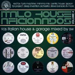Italo House Aficionados 4 *90s Italian House & Garage* - Mixed by S.W.