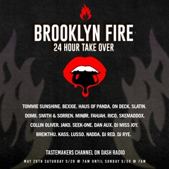Brooklyn Fire Tastemakers / Dash Radio 24 Hour Takeover