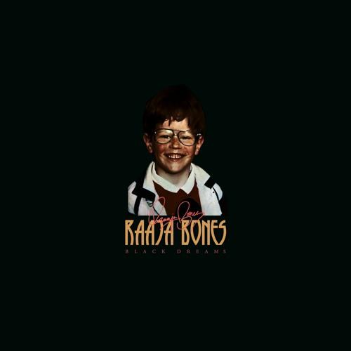"""Raaja Bones - """"Black Dreams"""" out July 2"""