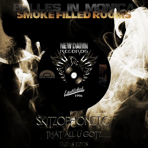 Smoke Filled Rooms / Skitzophonetic (The '18 Edits)
