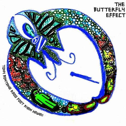 The Butterfly Effect (EP) - Tony Bontana, Rago Foot & Ryan Hawaii