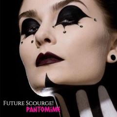 "Future Scourge! - ""Pantomime"""