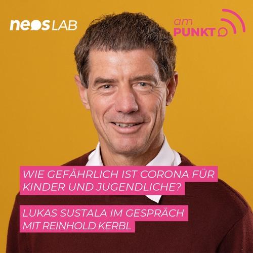 amPUNKT – Podcast mit Reinhold Kerbl: Wie gefährlich ist Corona für Kinder und Jugendliche?