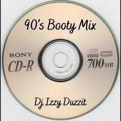90's Booty Mix - Dj Izzy Duzzit