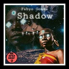 Fabyo Gomez - Shadow (Original Mix)