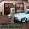 I'm Burnt (feat. Problem)