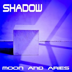 SHADOW - the new song by MOON AND ARIES