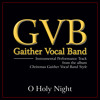 O Holy Night (Christmas Gaither Vocal Band Style Album Version)