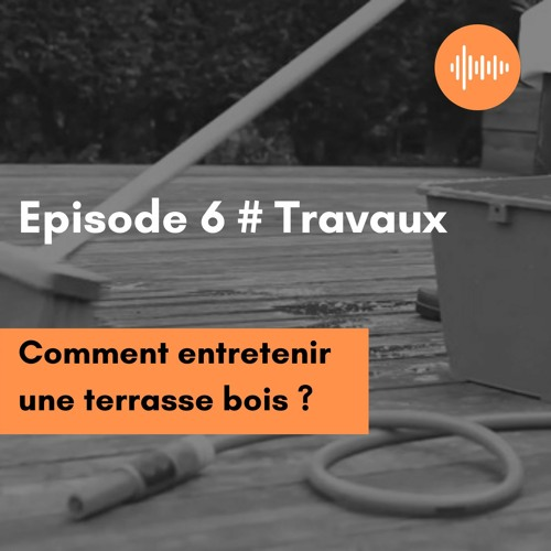 Habitatpresto // Episode 6 # Travaux : Comment Bien Entretenir une Terrasse Bois ?
