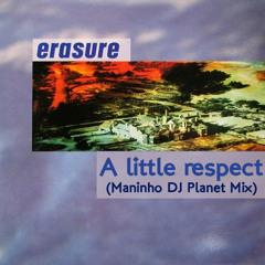 Erasure - A little respect (Maninho DJ Planet Mix)