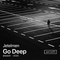 Jetelmen Go Deep Artwork