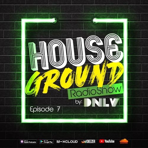 House Ground RadioShow - Episode 7