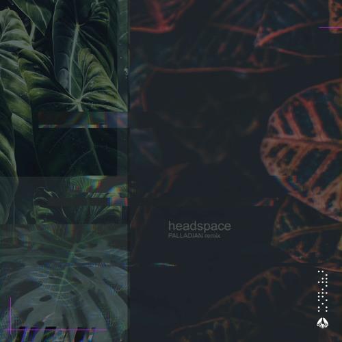 MÒZÂMBÎQÚE - Headspace (PALLADIAN Remix)