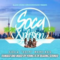 Blazing Soundz Presents - Soca Xplosion (Soca Mixtape)