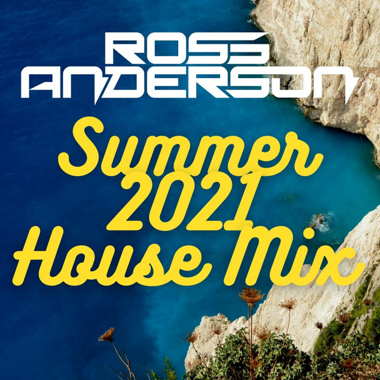 Summer 2021 House Mix