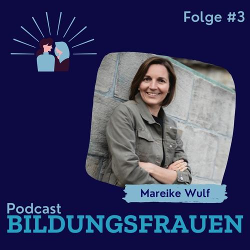 Podcast Bildungsfrauen Folge 3: Mareike Wulf