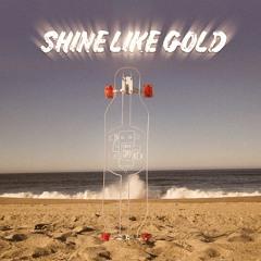 Shine Like Gold