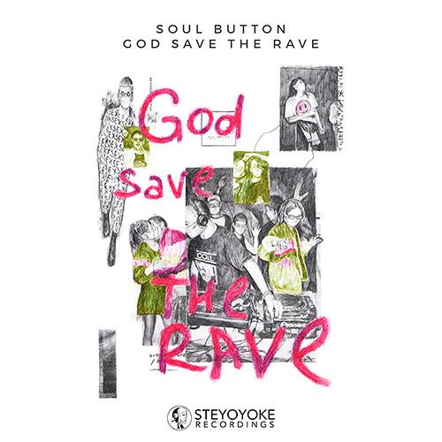 Soul Button - God Save The Rave (Extended Mix) [SYYK131]