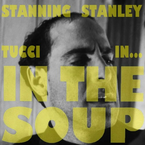 Stanning Stanley Tucci in... In the Soup (1992)