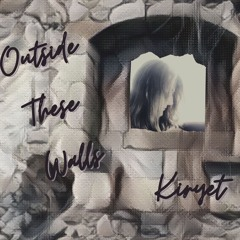 Outside These Walls