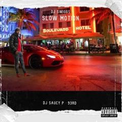 Dj Swiggs - Slow Dance ( Prod By Dj Saucy P & 93rd)