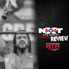 WWE NXT Great American Bash Review | 7/6/21 |