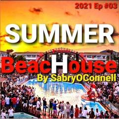 Summer Beach House By Sabry Oconnell 2021 EP 3
