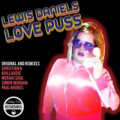 Premiere: Lewis Daniels - Love Puss (Khillaudio Remix) [Friday Fox Recordings]