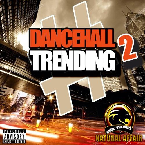 Dancehall Trending 2