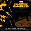"Bulletproof Love (From ""Luke Cage"") [feat. Method Man]"