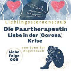 006 Die Paartherapeutin - Liebe in der (Corona) Krise