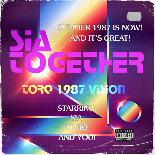 Sia - Together (Torq 1987 Vision)