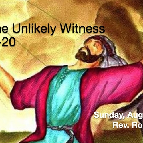 """""""Paul - The Unlikely Witness""""     ACTS 9:1-20    Aug. 2, 2020"""