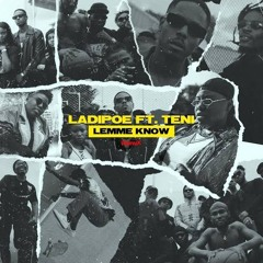 Ladipoe Ft. Teni - Lemme Know (Remix)