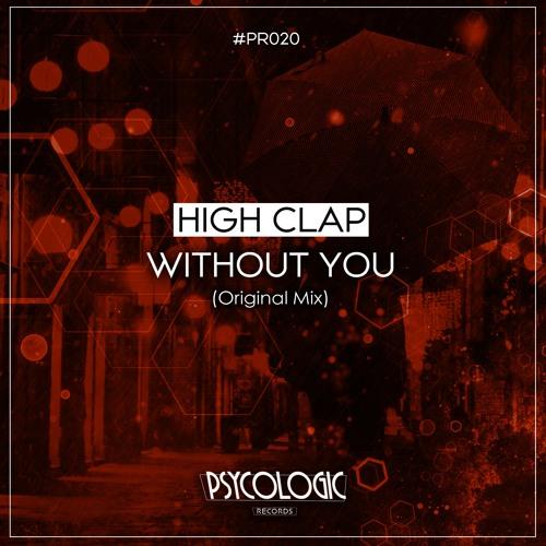 High Clap - Without You (Original Mix) #PR020