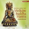 Medicine Buddha Mantra (108 times)
