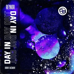 Reynor - Day In Day Out
