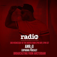 Euphonik Podcast With AMR¿U Featuring Senses Of Mind