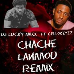 Chache Lanmou (Dj Lucky Mixx X GelloKeyzz)